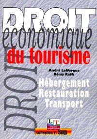 Droit économique du tourisme : hébergement, restauration, transport
