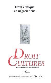 Droit et cultures. n° 56, Droit étatique en négociations