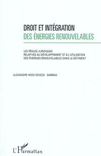 Droit et intégration des énergies renouvelables : les règles juridiques relatives au développement et à l'utilisation des énergies renouvelables dans le bâtiment