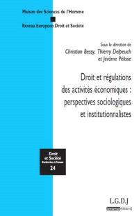 Droit et régulations des activités économiques : perspectives sociologiques et institutionnalistes