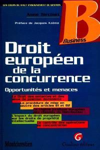 Droit européen de la concurrence : opportunités et menaces