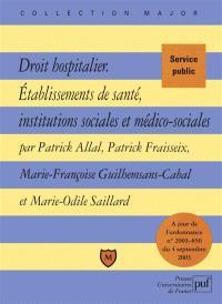 Droit hospitalier, établissements de santé, institutions sociales et médico-sociales