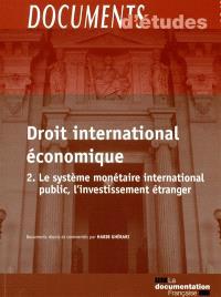 Droit international économique. Volume 2, Le système monétaire international public, l'investissement étranger