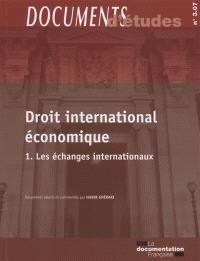 Droit international économique. Volume 1, Les échanges internationaux
