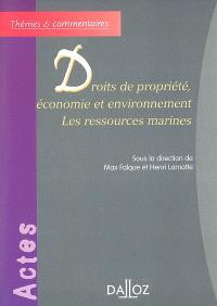 Droits de propriété, économie et environnement : les ressources marines : IIIe conférence internationale, Aix-en-Provence, 21-23 juin 2000