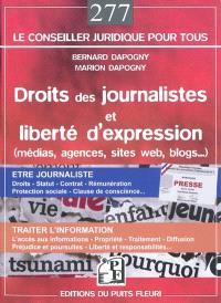 Droits des journalistes et liberté d'expression : médias, agences, sites internet, blogs...
