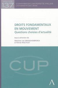 Droits fondamentaux en mouvement : questions choisies d'actualité
