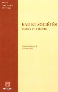Eau et sociétés, enjeux de valeurs : les ambivalences du droit face à la complexité de l'environnement