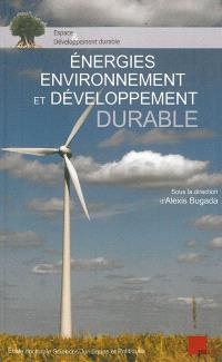 Energies, environnement et développement durable