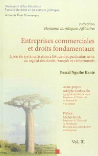 Entreprises commerciales et droits fondamentaux : essai de systématisation à l'étude des particularismes au regard des droits français et camerounais