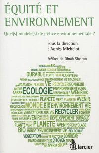 Equité et environnement : quel(s) modèle(s) de justice environnementale ?