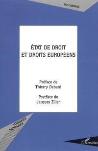 Etat de droit et droits européens : l'évolution du modèle de l'Etat de droit dans le cadre de l'européanisation des systèmes juridiques