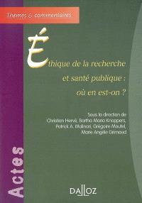 Ethique de la recherche et santé publique : où en est-on ? : séminaire d'experts