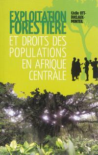 Exploitation forestière et droits des populations en Afrique centrale