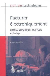 Facturer électroniquement : droits européen, français et belge