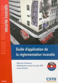 Guide d'application de la réglementation incendie : bâtiments d'habitation, établissements recevant du public (ERP), locaux d'activité