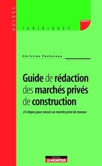 Guide de rédaction des marchés privés de construction : 24 étapes pour réussir un marché privé de travaux