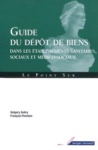 Guide du dépôt de biens dans les établissements sanitaires, sociaux et médico-sociaux