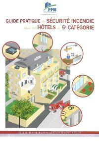 Guide pratique de sécurité incendie dans les hôtels de 5e catégorie