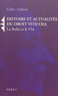 Histoire et actualités du droit viticole : la robe et le vin