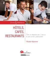 Hôtels, cafés, restaurants : droits et obligations dans l'exercice de votre activité professionnelle