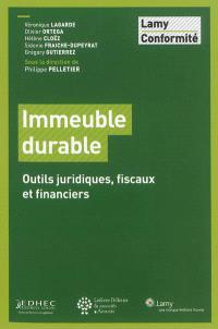 Immeuble durable : outils juridiques, fiscaux et financiers