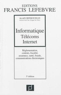 Informatique, télécoms, Internet : réglementation, contrats, fiscalité, assurance, santé, fraude, communications électroniques