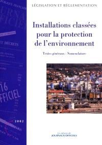 Installations classées pour la protection de l'environnement. Volume 1, Textes généraux, nomenclature