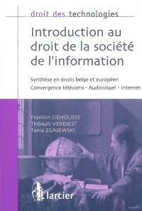 Introduction au droit de la société de l'information : synthèse en droit belge et européen : convergence télécoms, audiovisuel, Internet