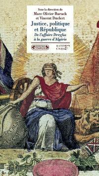 Justice, politique et République : de l'affaire Dreyfus à la guerre d'Algérie