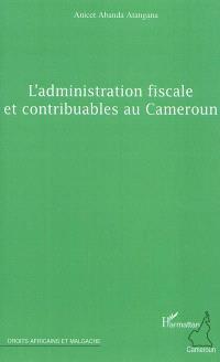 L'administration fiscale et contribuables au Cameroun