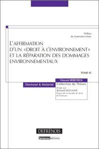 L'affirmation d'un droit à l'environnement et la réparation des dommages environnementaux