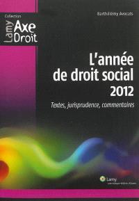 L'année de droit social 2012 : textes, jurisprudence, commentaires