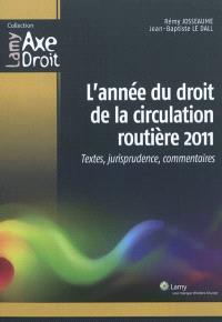 L'année du droit de la circulation routière 2011 : textes, jurisprudence, commentaires