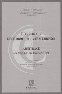 L'arbitrage et le droit de la concurrence : actes du colloque du CEPANI du 9 décembre 2010 = Arbitrage en mededingingsrecht : Bijdragen aan het colloquium van CEPINA van 9 december 2010