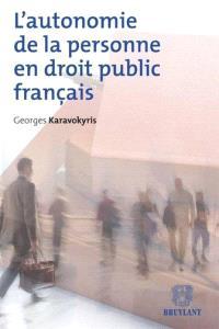 L'autonomie de la personne en droit public français