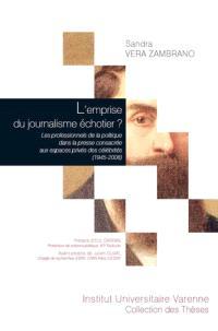 L'emprise du journalisme échotier ? : les professionnels de la politique dans la presse consacrée aux espaces privés des célébrités (1945-2008)