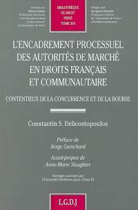 L'encadrement processuel des autorités de marché en droit français et communautaire : contentieux de la concurrence et de la Bourse