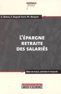 L'épargne retraite des salariés : mise en place, gestion et fiscalité