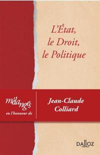 L'Etat, le droit, le politique : mélanges en l'honneur de Jean-Claude Colliard