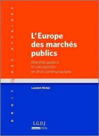 L'Europe des marchés publics : marchés publics et concessions en droit communautaire