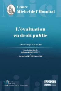 L'évaluation en droit public : actes du colloque, Centre Maurice Hauriou, Université Paris Descartes-Sorbonne Paris Cité, 16 mai 2014