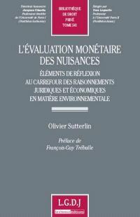 L'évaluation monétaire des nuisances : éléments de réflexion au carrefour des raisonnements juridiques et économiques en matière environnementale
