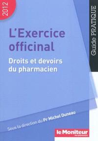 L'exercice officinal : droits et devoirs du pharmacien