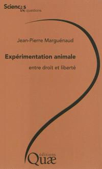 L'expérimentation animale : entre droit et liberté
