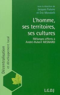 L'homme, ses territoires, ses cultures : mélanges offerts à André-Hubert Mesnard