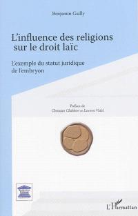 L'influence des religions sur le droit laïc : l'exemple du statut juridique de l'embryon