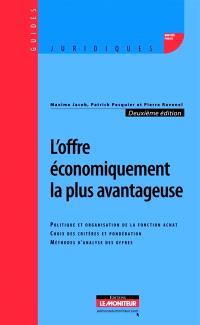 L'offre économiquement la plus avantageuse : politique et organisation de la fonction achat, choix des critères et pondération, méthodes d'analyse des offres