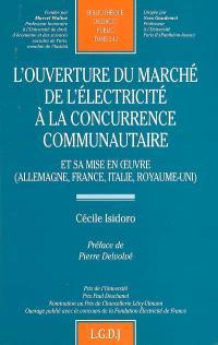 L'ouverture du marché de l'électricité à la concurrence communautaire : et sa mise en oeuvre (Allemagne, France, Italie, Royaume-Uni)