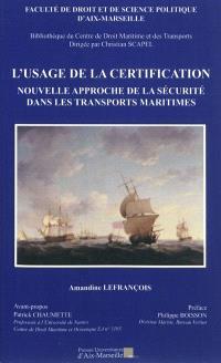 L'usage de la certification, nouvelle approche de la sécurité dans les transports maritimes